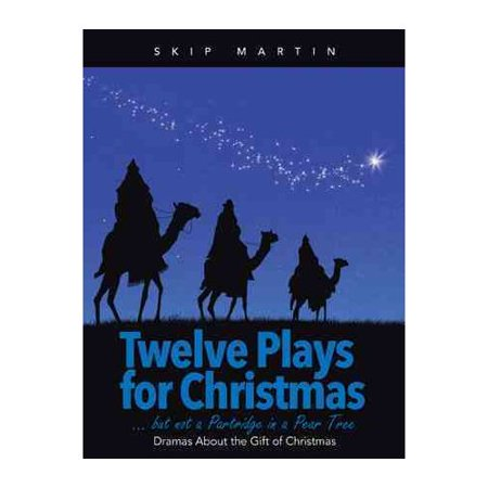 Twelve Plays For Christmas But Not A Partridge In A Pear Tree  Dramas About The Gift Of Christmas