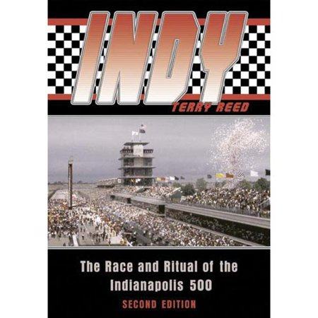 Indy  The Race And Ritual Of The Indianapolis 500  Second Edition
