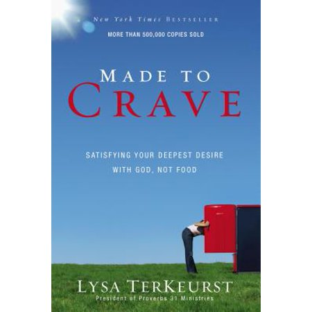 Made to Crave : Satisfying Your Deepest Desire with God, Not