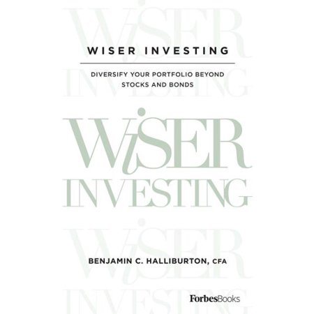 Wiser Investing : Diversify Your Portfolio Beyond Stocks and