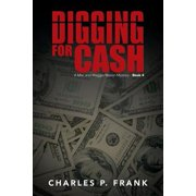 Digging for Cash : A Mac and Maggie Mason Mystery - Book 4