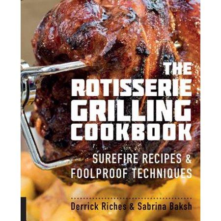 The Rotisserie Grilling Cookbook - eBook