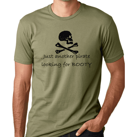 Think Out Loud Apparel Just Another Pirate Looking For Booty Funny T-Shirt Pirates Humor Tee - Pirate Apparel