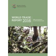 World Trade Report 2016: SME Participation in International Trade : Levelling the Trading Field for SMEs (Paperback)