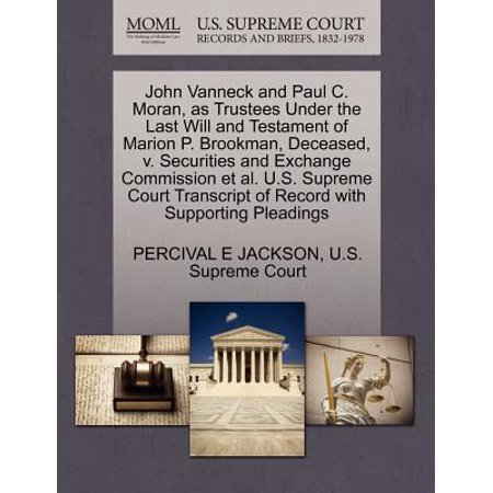 John Vanneck and Paul C. Moran, as Trustees Under the Last Will and Testament of Marion P. Brookman, Deceased, V. Securities and Exchange Commission et al. U.S. Supreme Court Transcript of Record with Supporting (The Last Of Us Game Of The Year)
