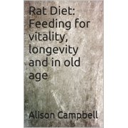 Rat Diet: Feeding for vitality, longevity and in old age - eBook