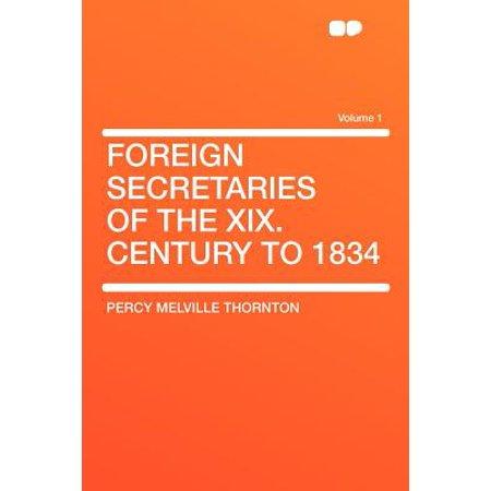 Foreign Secretaries of the XIX. Century to 1834 Volume 1