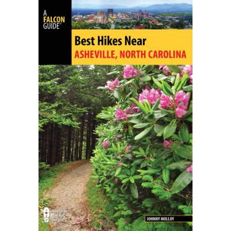 Best Hikes Near Asheville, North (Asheville Collection)