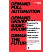 Inventing the Future (revised and updated edition) : Postcapitalism and a World Without Work