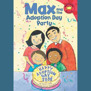 Max and the Adoption Day Party - - Adoption Party