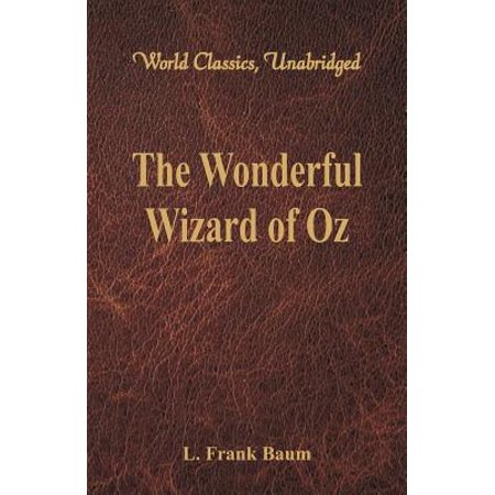The Wonderful Wizard of Oz (World Classics, Unabridged)](Wizard Of Oz Costumes.com)