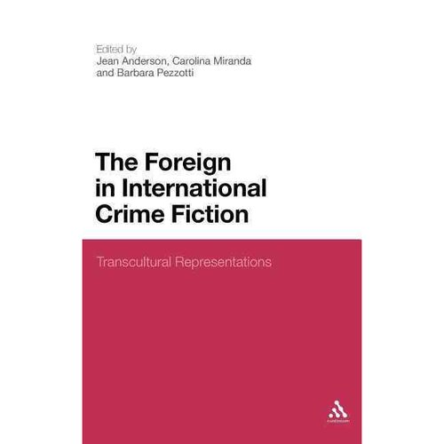 The Foreign in International Crime Fiction: Transcultural Representations