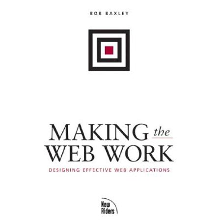 Making the Web Work : Designing Effective Web