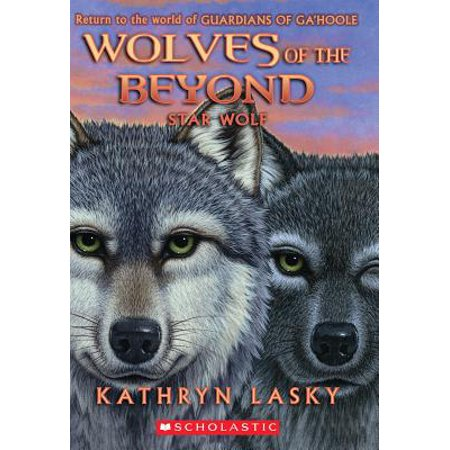 Wolves of the Beyond #6: Star Wolf (Beyond The Burning Time By Kathryn Lasky)