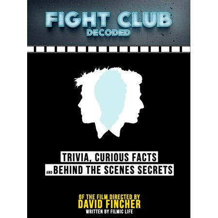 Fight Club Decoded: Trivia, Curious Facts And Behind The Scenes Secrets – Of The Film Directed By David Fincher - (Best Spartacus Fight Scenes)