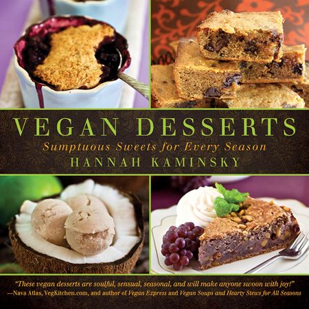 Vegan Desserts : Sumptuous Sweets for Every Season
