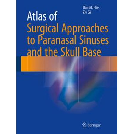 Atlas of Surgical Approaches to Paranasal Sinuses and the Skull Base - eBook