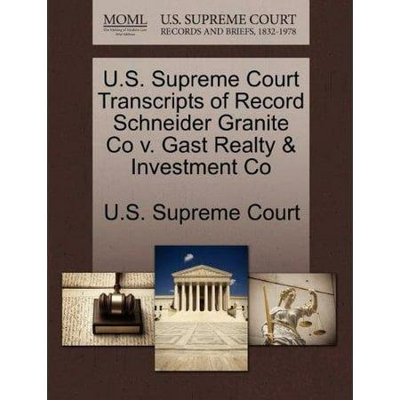 U S  Supreme Court Transcripts Of Record Schneider Granite Co V  Gast Realty   Investment Co