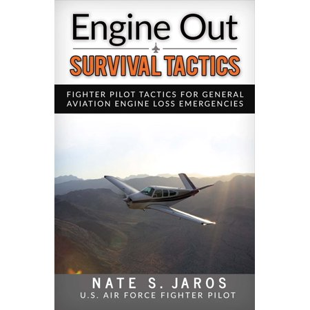 Aviation Fighter (Engine Out Survival Tactics : Fighter Pilot Tactics for General Aviation Engine Loss Emergencies)
