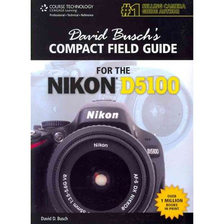 David Buschs Compact Field Guide for the Nikon D5100 by