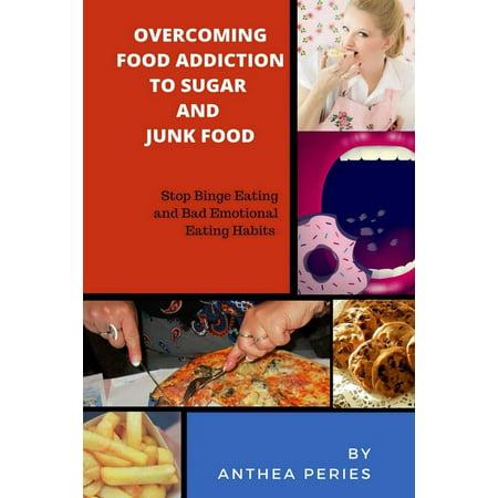 Overcoming Food Addiction to Sugar, Junk Food. Stop Binge Eating and Bad Emotional Eating Habits -