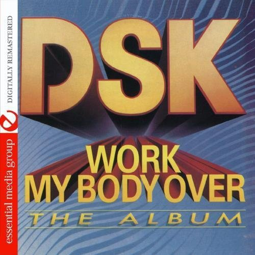 Dsk - Work My Body Over (the Album) [CD]