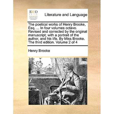 Original Portrait (The Poetical Works of Henry Brooke, Esq. ... in Four Volumes Octavo. Revised and Corrected by the Original Manuscript; With a Portrait of the Author, and His Life. by Miss Brooke. the Third Edition. Volume 2 of 4)
