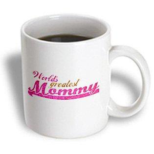 3dRose Worlds Greatest Mommy - hot pink and gold text - Best great mom - good for Mothers day appreciation, Ceramic Mug,