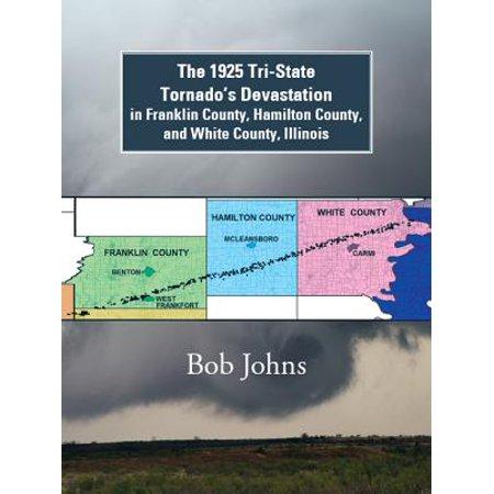The 1925 Tri-State Tornado'S Devastation in Franklin County, Hamilton County, and White County, Illinois - eBook