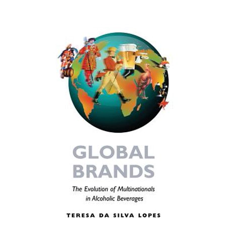 Global Brands : The Evolution of Multinationals in Alcoholic Beverages (Halloween Beverages Alcoholic)