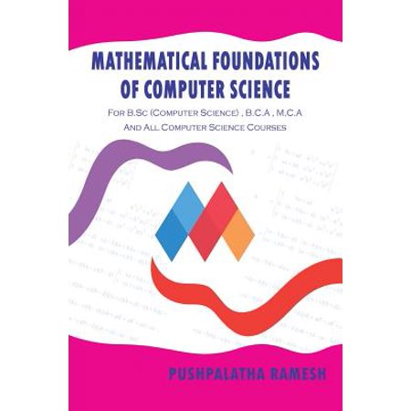 Mathematical Foundations of Computer Science : For B.SC (Computer Science), B.C.A, M.C.A and All Computer Science
