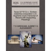 Texas & P R Co V. Sonken-Galamba Corporation U.S. Supreme Court Transcript of Record with Supporting Pleadings