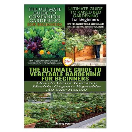 The Ultimate Guide To Companion Gardening For Beginners The Ultimate Guide To Raised Bed