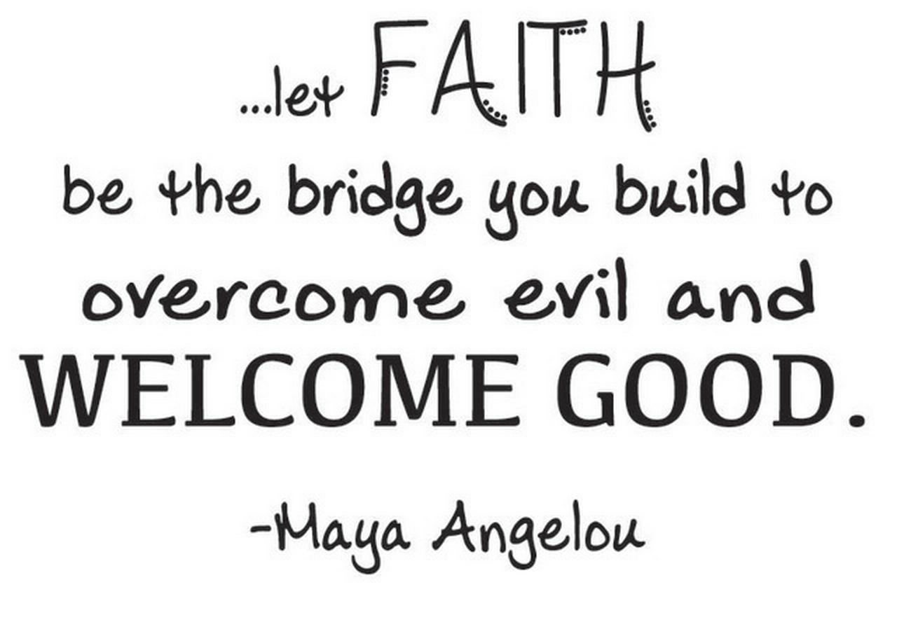 "Maya Angelou Wall Decal | Poet Inspirational Quote ""...Let Faith..WELCOME GOOD"" 