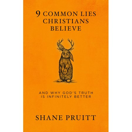 9 Common Lies Christians Believe : And Why God's Truth Is Infinitely Better - Halloween Is Christian