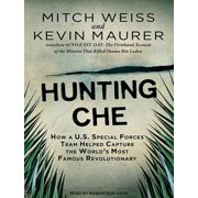 Hunting Che : How a U.S. Special Forces Team Helped Capture the World's Most Famous Revolutionary