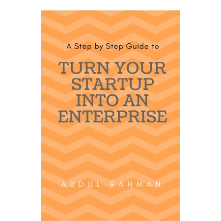 Turn Your Startup Company into An Enterprise -
