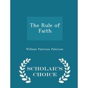 The Rule of Faith - Scholar's Choice Edition