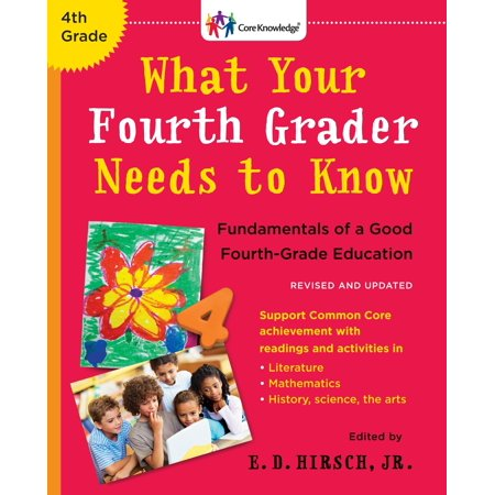 What Your Fourth Grader Needs to Know (Revised and Updated) : Fundamentals of a Good Fourth-Grade