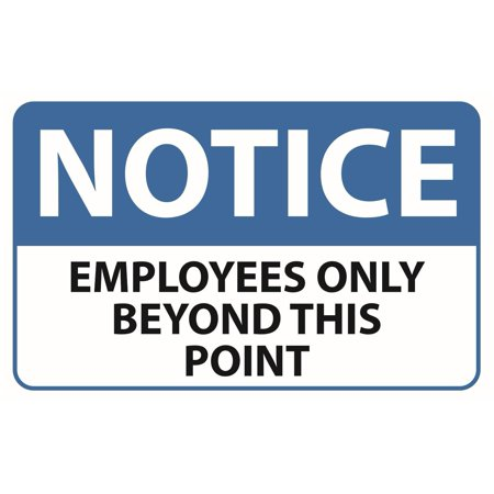 Durable Printing - Notice Employees Only Beyond This Point Sign, - Self Adhesive 5 X 8