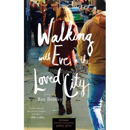 Walking with Eve in the Loved City : Poems