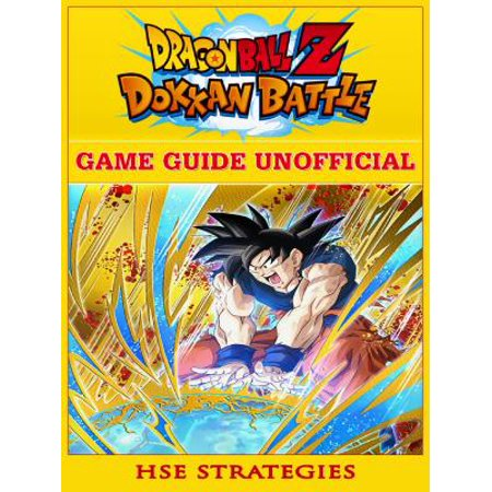 Dragon Ball Z Dokan Battle Game Guide Unofficial -