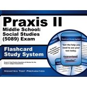 Praxis II Middle School Social Studies (5089) Exam Flashcard Study System : Praxis II Test Practice Questions and Review for the Praxis II Subject Assessments