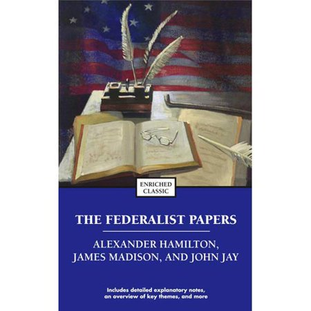 The Federalist Papers  Alexander Hamilton  James Madison  And John Jay