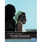 The Bedford Anthology Of World Literature Book 6 by Davd Mjohnson