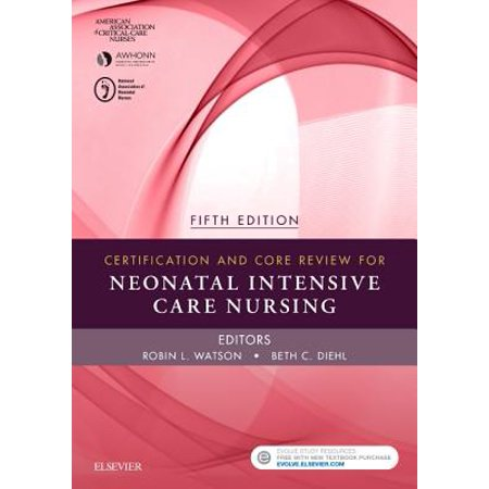 Certification and Core Review for Neonatal Intensive Care Nursing - eBook
