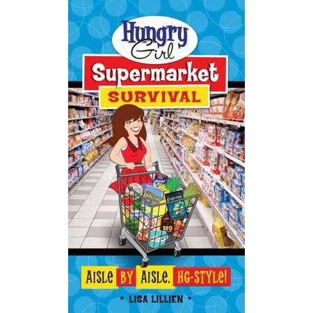 Hungry Girl Supermarket Survival - eBook (Best Supermarket To Work For)