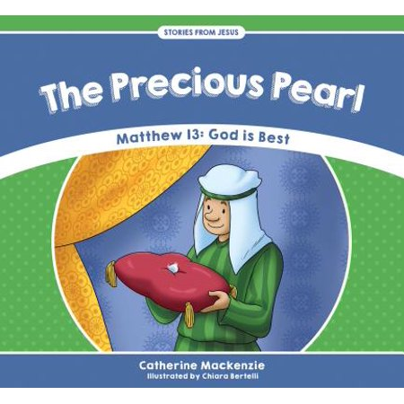 The Precious Pearl : Matthew 13 - God Is Best (Best Type Of Pearl)