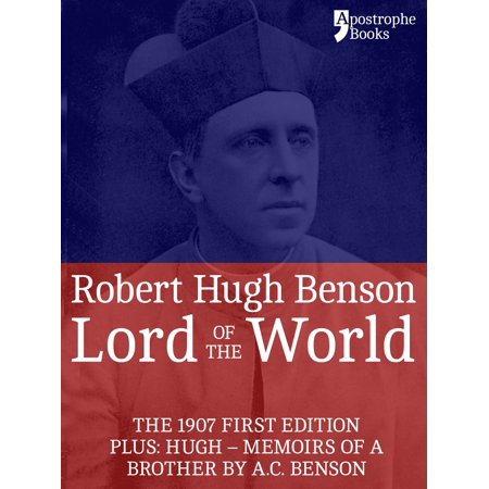 Lord Of The World: The 1907 First Edition. Includes: Hugh - Memoirs Of A Brother by A.C. Benson. - (First Religion In The World In Hindi)
