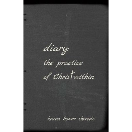Diary  The Practice Of Christ Within